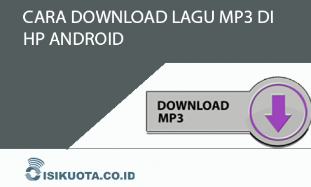 cara downlaod lagu mp3 di hp android