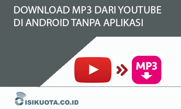 download mp3 dari youtube di android tanpa aplikasidownload mp3 dari youtube di android tanpa aplikasi