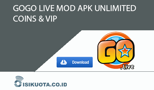 Gogo Live Mod Download Versi Terbaru 2019 Unlimited Coins & VIP